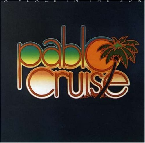 Pablo Cruise Place In The Sun