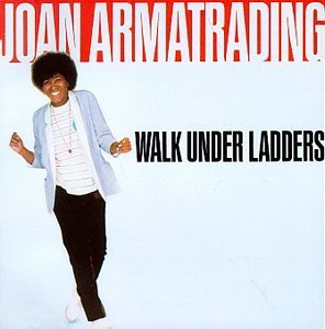 Armatrading Joan Walk Under Ladders