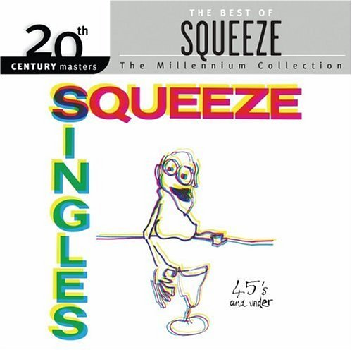 Squeeze Millennium Collection 20th Cen Millennium Collection