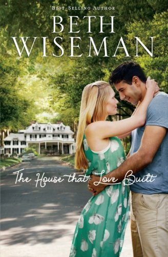 Beth Wiseman The House That Love Built