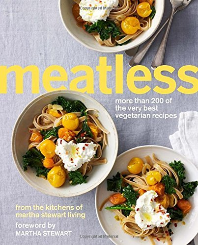 Editors Whole Living Magazine Meatless More Than 200 Of The Very Best Vegetarian Recipes