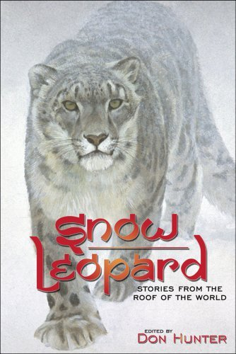 Don Hunter Snow Leopard Stories From The Roof Of The World