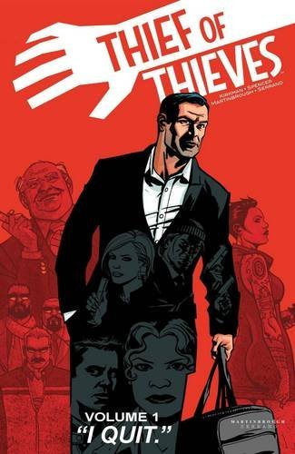 Robert Kirkman Thief Of Thieves Volume 1 I Quit