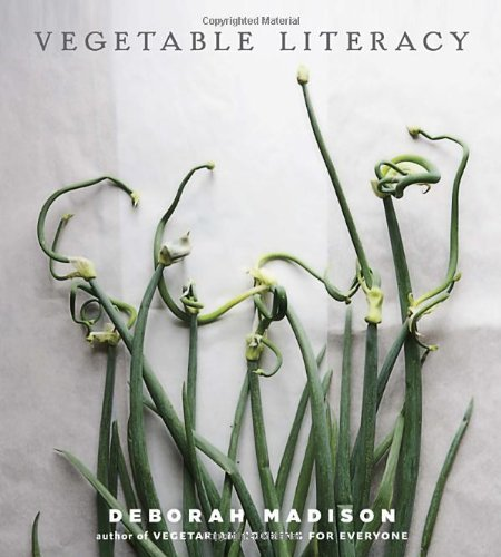 Deborah Madison Vegetable Literacy Cooking And Gardening With Twelve Families From T