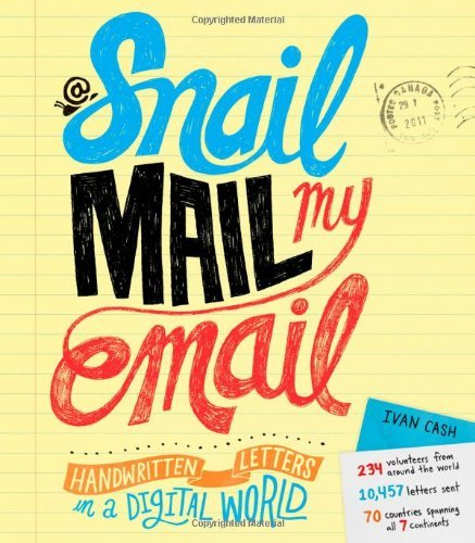 Ivan Cash Snail Mail My Email Handwritten Letters In A Digital World