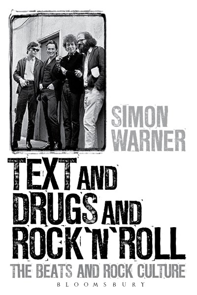 Simon Warner Text And Drugs And Rock 'n' Roll The Beats And Rock Culture