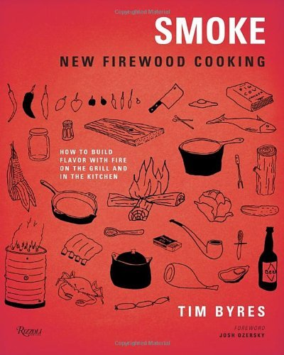 Tim Byres Smoke New Firewood Cooking