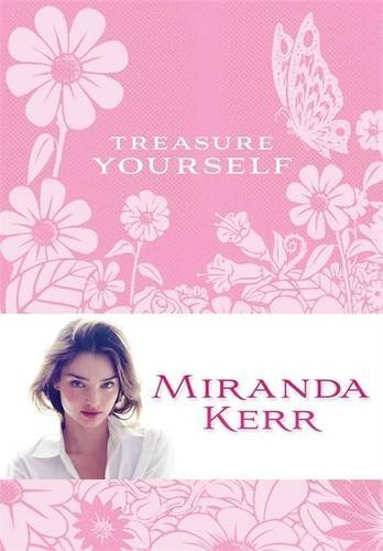 Miranda Kerr Treasure Yourself Power Thoughts For My Generation