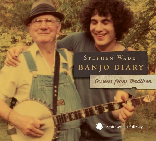 Stephen Wade Banjo Diary Lessons From Trad