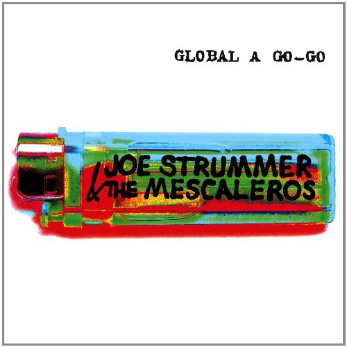 Joe & The Mescaleros Strummer Global A Go Go Remastered 2 Lp Incl. CD