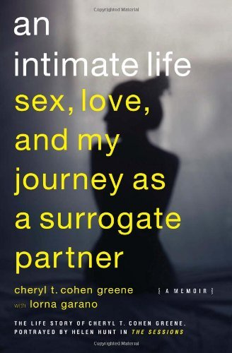 Cheryl T. Cohen Greene An Intimate Life Sex Love And My Journey As A Surrogate Partner