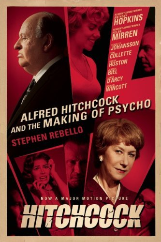 Stephen Rebello Alfred Hitchcock And The Making Of Psycho