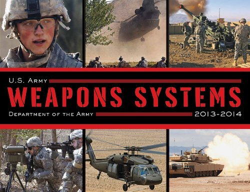 Department Of The Army U.S. Army Weapons Systems 2013 2014