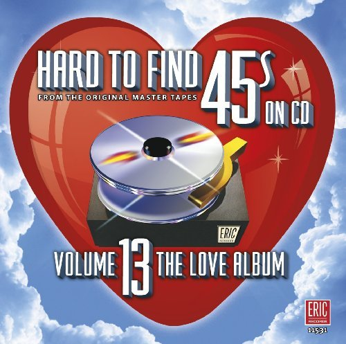 Hard To Find 45's On CD Vol. 13 Hard To Find 45's On C