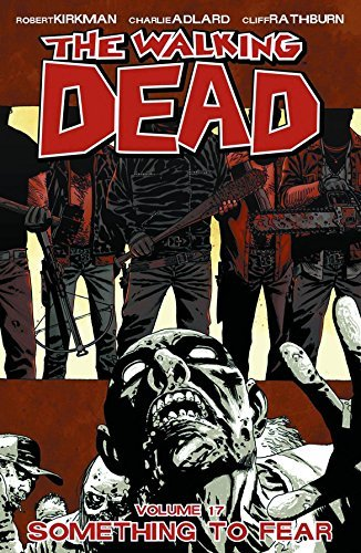 Robert Kirkman Walking Dead Vol. 17 Tp The Something To Fear