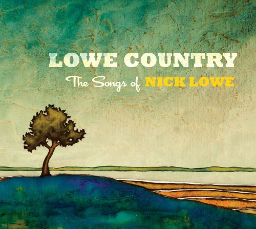 Lowe Country Songs Of Nick Lo Lowe Country Songs Of Nick Lo Digipak