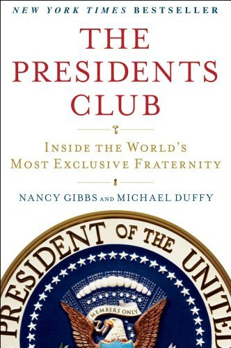 Nancy Gibbs The Presidents Club Inside The World's Most Exclusive Fraternity