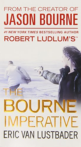Eric Van Lustbader Robert Ludlum's The Bourne Imperative