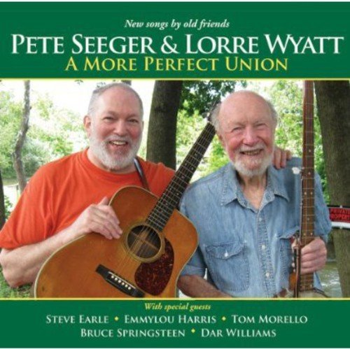 Pete & Lorre Wyatt Seeger More Perfect Union