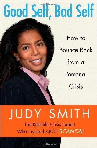 Judy Smith Good Self Bad Self How To Bounce Back From A Personal Crisis
