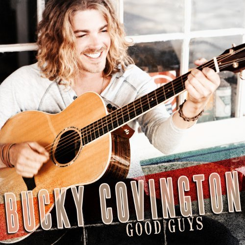 Bucky Covington Good Guys