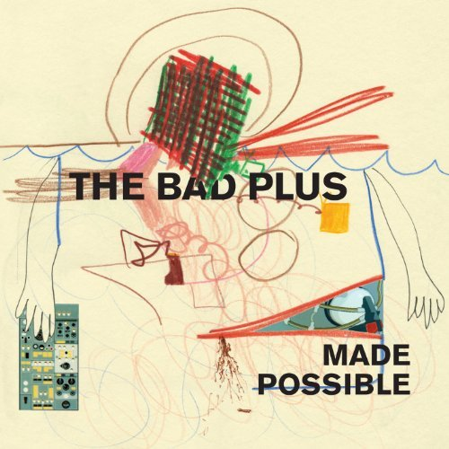 Bad Plus Made Possible