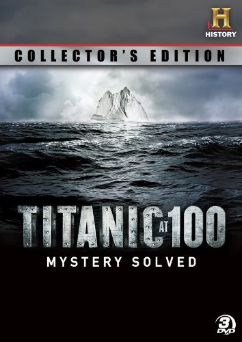 Titanic At 100 Mystery Solved Titanic At 100 Mystery Solved Nr 3 DVD