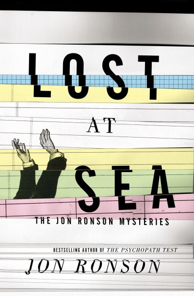 Jon Ronson Lost At Sea The Jon Ronson Mysteries New