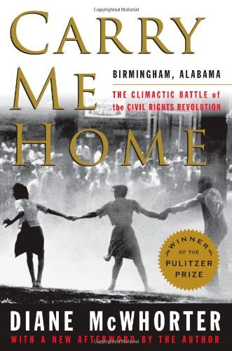 Diane Mcwhorter Carry Me Home Birmingham Alabama The Climactic Battle Of The