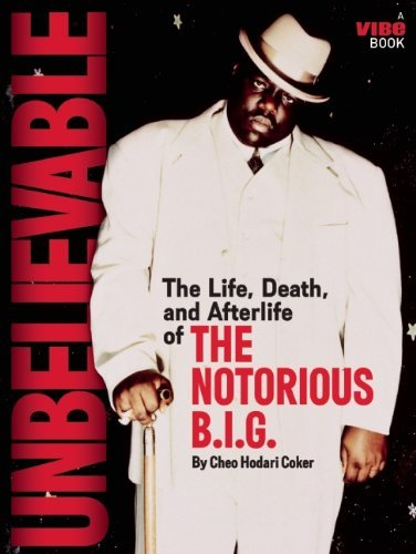 Coker Cheo Hodari Unbelievable The Life Death And Afterlife Of The Notorious B