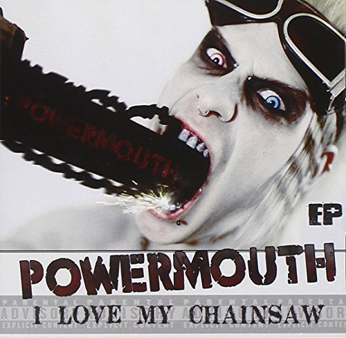 Powermouth I Love My Chainsaw Ep