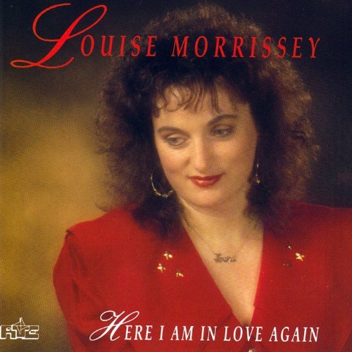 Louise Morrissey Here I Am In Love Again