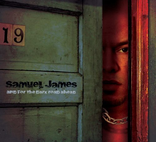 Samuel James And For The Dark Road Ahead Digipak