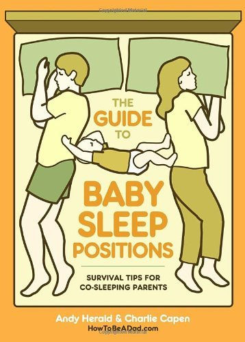 Andy Herald The Guide To Baby Sleep Positions Survival Tips For Co Sleeping Parents
