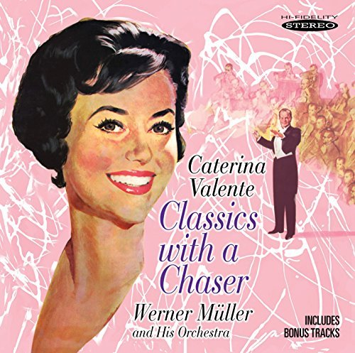 Caterina Valente Classics With A Chaser