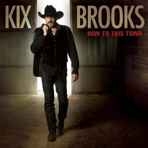Kix Brooks New To This Town New To This Town