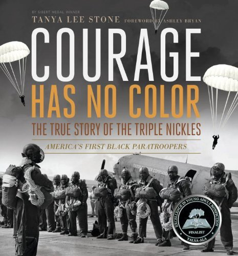 Tanya Lee Stone Courage Has No Color The True Story Of The Triple Nickles America's F