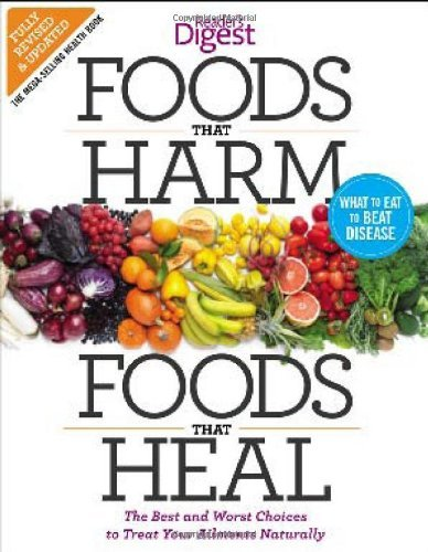 Reader's Digest Foods That Harm And Foods That Heal The Best And Worst Choices To Treat Your Ailments