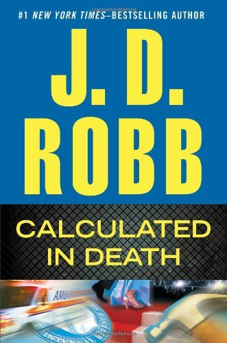 J. D. Robb Calculated In Death New