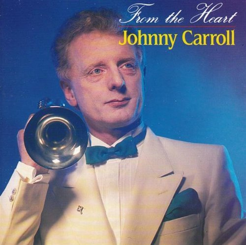 Johnny Carroll From The Heart
