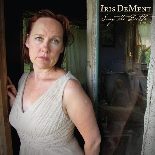 Iris Dement Sing The Delta Digipak Booklet