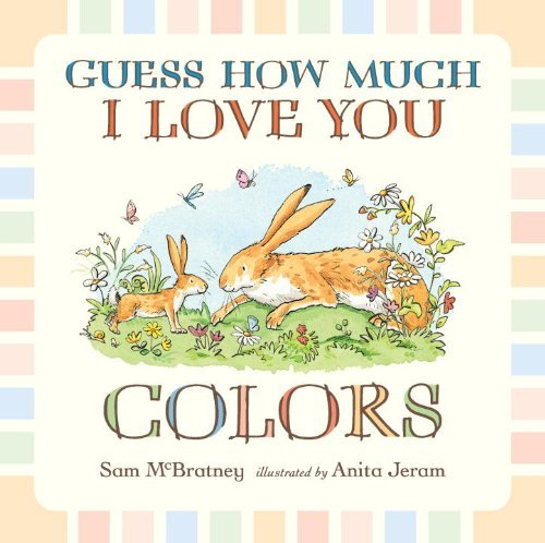Sam Mcbratney Guess How Much I Love You Colors