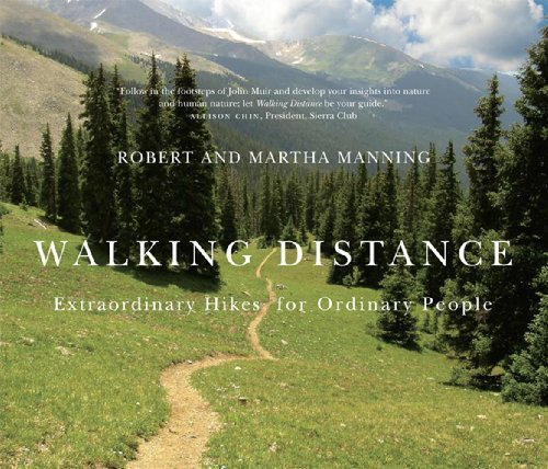 Robert E. Manning Walking Distance Extraordinary Hikes For Ordinary People