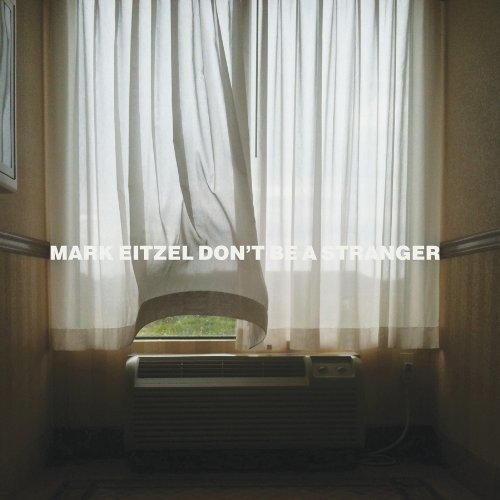 Eitzel Mark Dont Be A Stranger