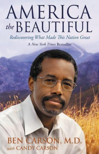 Ben Carson America The Beautiful Rediscovering What Made This Nation Great