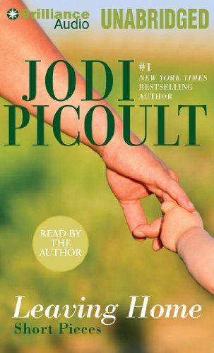 Jodi Picoult Leaving Home Short Pieces