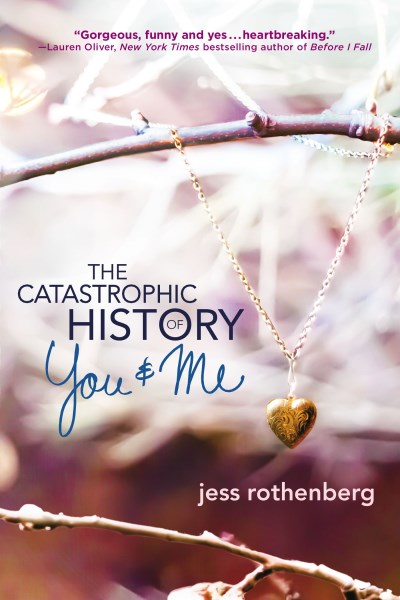 Jess Rothenberg The Catastrophic History Of You And Me