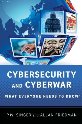 P. W. Singer Cybersecurity And Cyberwar