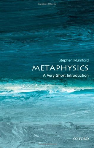 Stephen Mumford Metaphysics A Very Short Introduction