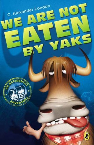 C. Alexander London We Are Not Eaten By Yaks